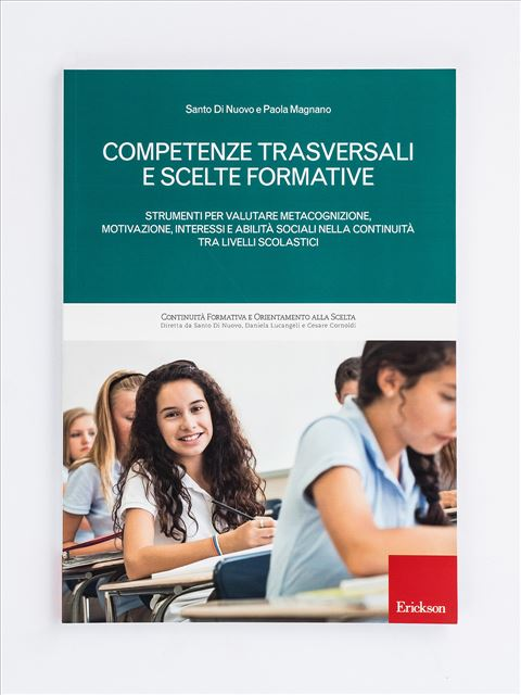 Competenze trasversali e scelte formative - Competenze trasversali nella scuola primaria - Vol - Libri - Erickson