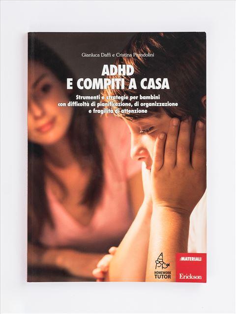 ADHD e compiti a casa - Alunni iperattivi in classe: come gestirli? - Erickson