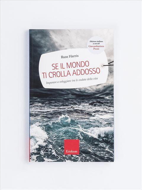 Se il mondo ti crolla addosso - La trappola della felicità - Libri - Erickson