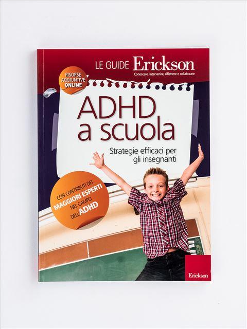 ADHD a scuola - Alunni iperattivi in classe: come gestirli? - Erickson