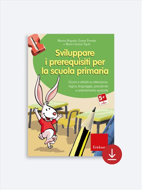 Sviluppare i prerequisiti per la scuola primaria - Libri - App e software - Erickson 6