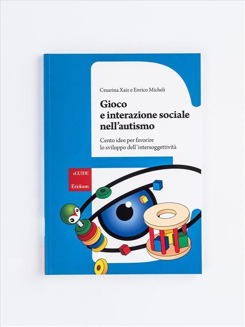 Gioco e interazione sociale nell'autismo - Libri e software per Autismo infantile e adulto - Erickson