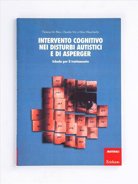 Intervento cognitivo nei disturbi autistici e di Asperger - Libri e software per Autismo infantile e adulto - Erickson