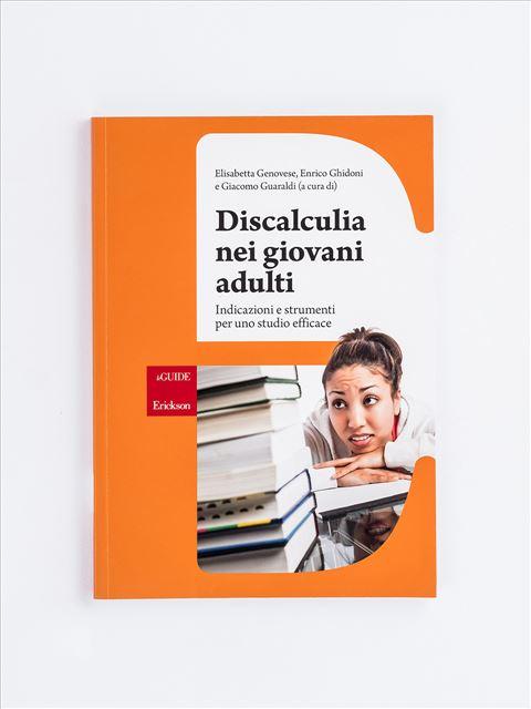 Discalculia nei giovani adulti - DISCALCULIA e altre difficoltà in aritmetica a scu - Libri - Erickson