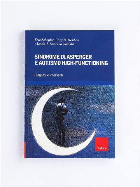 Sindrome di Asperger e autismo high-functioning - Libri - Erickson