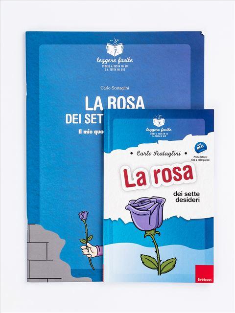 Leggere facile - La rosa dei sette desideri - Narrativa per Ragazzi e Bambini - Erickson
