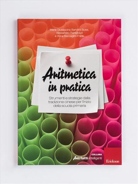 Aritmetica in pratica - DISCALCULIA e altre difficoltà in aritmetica a scu - Libri - Erickson