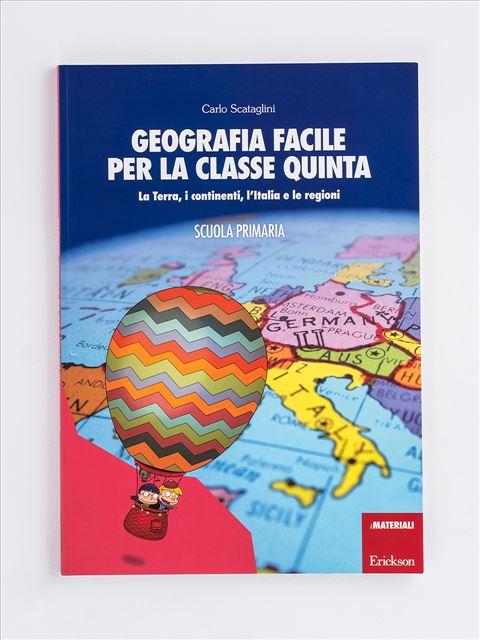 Geografia facile per la classe quinta - Geografia facile per la classe terza - Libri - Erickson
