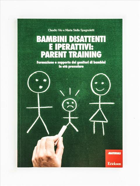 Bambini disattenti e iperattivi: parent training - Un'offerta completa di libri e corsi di formazione sul Disturbo da Deficit di Attenzione e Iperattività nei bambini. Scopri sul sito