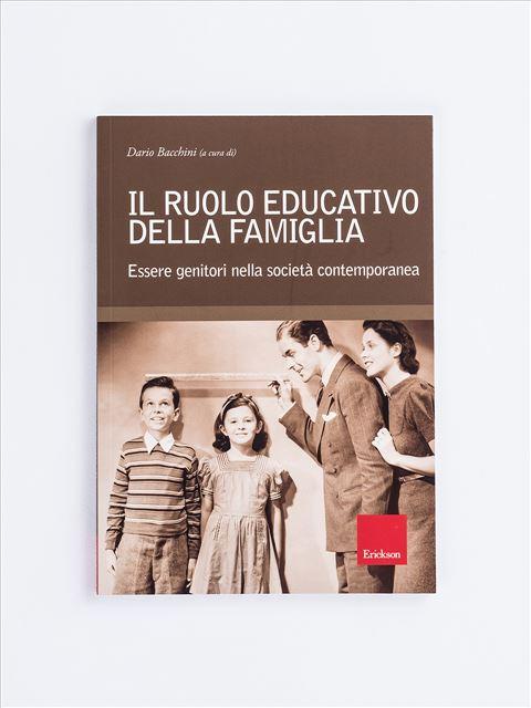 Il ruolo educativo della famiglia - Remainders - Erickson