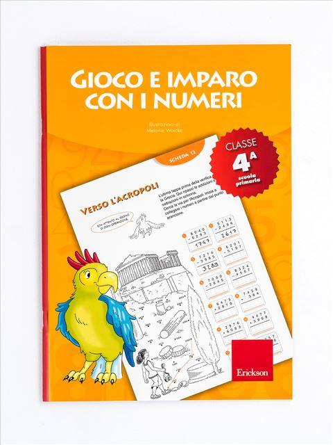 Gioco e imparo con i numeri - CLASSE QUARTA - Discalculia - Erickson