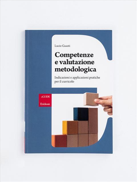 Competenze e valutazione metodologica - realtà - Erickson