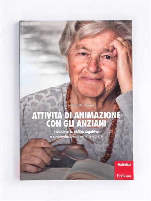 Attività di animazione con gli anziani - Libri su Anziani con Alzheimer e demenze - Erickson