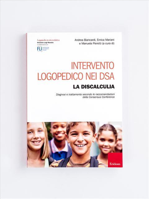 Intervento logopedico nei DSA - LA DISCALCULIA - Metodologia e Linguaggio funzionale - Erickson