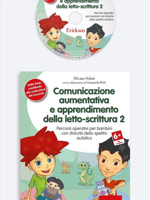 Comunicazione aumentativa e apprendimento della letto-scrittura 2 - Costruire libri e storie con la CAA - Libri - Erickson