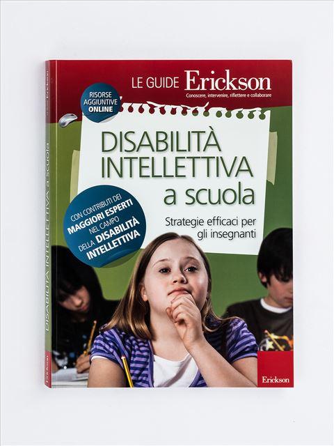 Disabilità intellettiva a scuola - Disabilità intellettiva (ritardo mentale) - Erickson