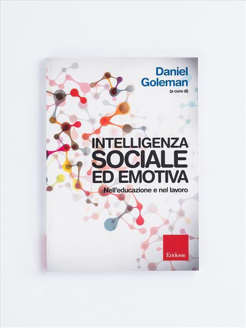 Intelligenza sociale ed emotiva - Libri di didattica, psicologia, temi sociali e narrativa - Erickson