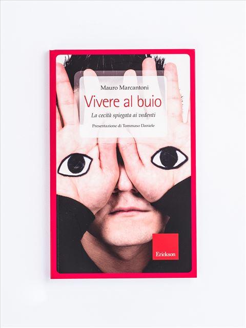 Vivere al buio - Da genitori a genitori - Libri - Erickson