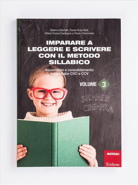 Imparare a leggere e scrivere con il metodo sillabico - Volume 3 - Avviamento - Erickson