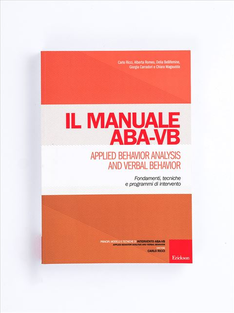 Il manuale ABA-VB - Applied Behavior Analysis and Verbal Behavior - Libri di didattica, psicologia, temi sociali e narrativa - Erickson