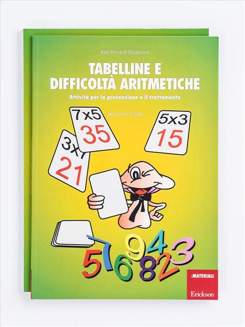 Tabelline e difficoltà aritmetiche - Prevenzione e trattamento delle difficoltà di nume - Libri - App e software - Erickson