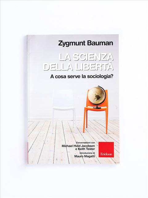 La scienza della libertà - Libri di didattica, psicologia, temi sociali e narrativa - Erickson