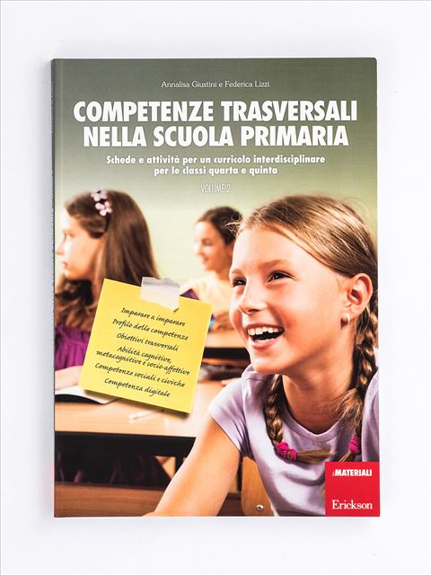 Competenze trasversali nella scuola primaria - Volume 2 - Didattica per competenze - Erickson