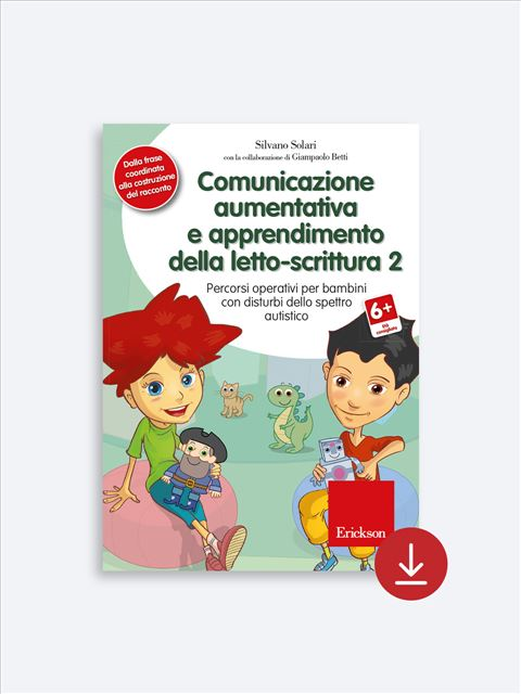 Comunicazione aumentativa e apprendimento della letto-scrittura 2 - Costruire libri e storie con la CAA - Libri - Erickson 2