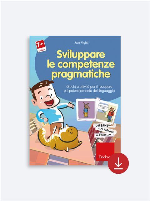 Sviluppare le competenze pragmatiche - Volume 1 - App e software per Scuola, Autismo, Dislessia e DSA - Erickson 2