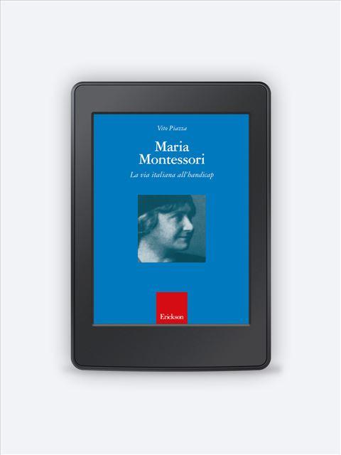 Maria Montessori - I 7 elementi della didattica innovativa - Erickson