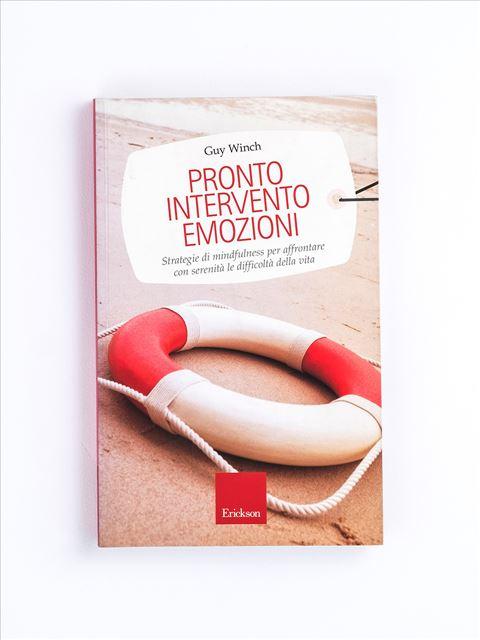 Pronto intervento emozioni - Self-help: libri sull'auto aiuto - Erickson