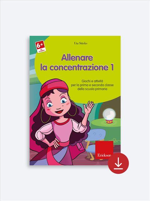 Allenare la concentrazione - Volume 1 - App e software per Scuola, Autismo, Dislessia e DSA - Erickson