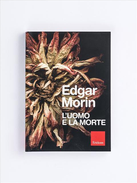 L'uomo e la morte - Libri di didattica, psicologia, temi sociali e narrativa - Erickson