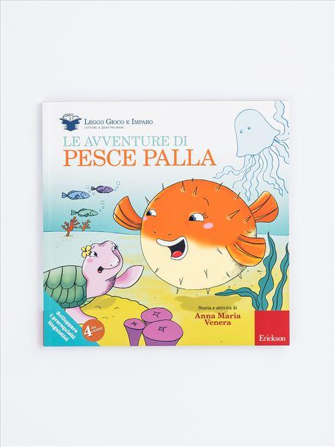 Le avventure di Pesce Palla - Emozioni - Erickson