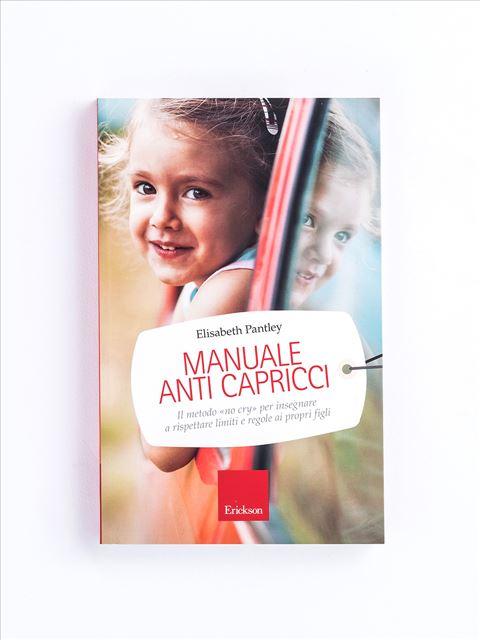 Manuale anti capricci - Infanzia - Erickson