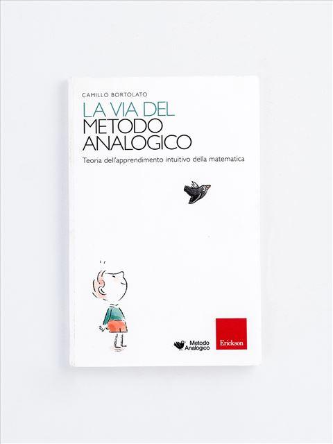 La via del metodo analogico - Metodo Analogico Bortolato: libri per matematica e italiano - Erickson