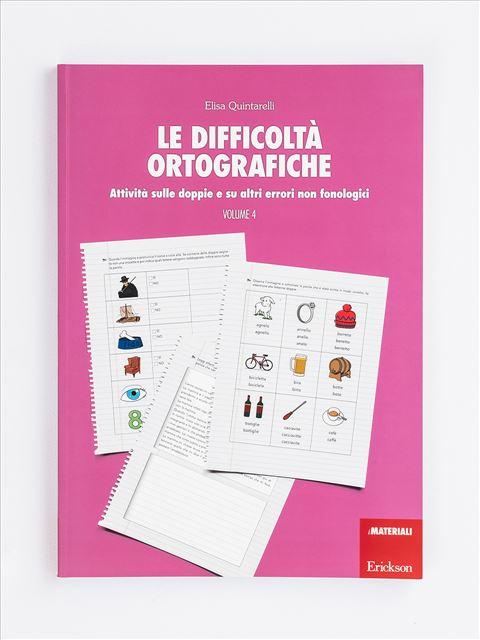 Le difficoltà ortografiche - Volume 4 - App e software per Scuola, Autismo, Dislessia e DSA - Erickson