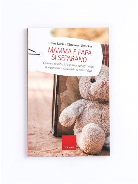 Mamma e papà si separano - Essere genitori - Erickson