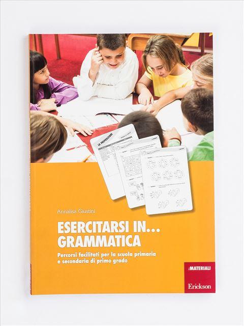 Esercitarsi in... grammatica - Annalisa Giustini - Erickson