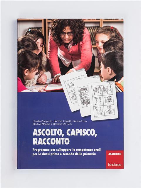 Ascolto, capisco, racconto - Sviluppare le competenze semantico-lessicali - Libri - App e software - Erickson