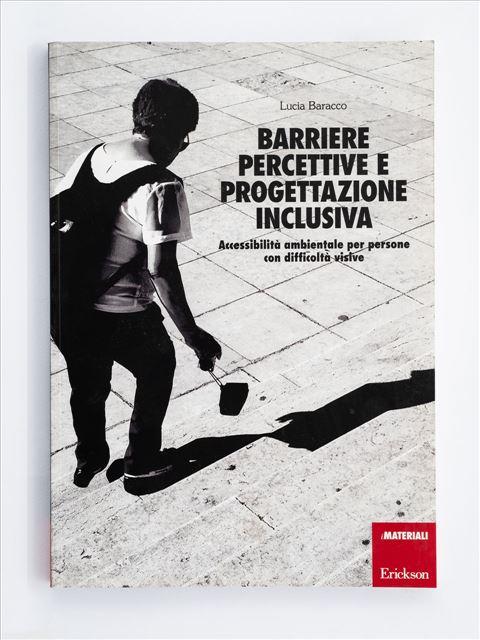 Barriere percettive e progettazione inclusiva - Da genitori a genitori - Libri - Erickson