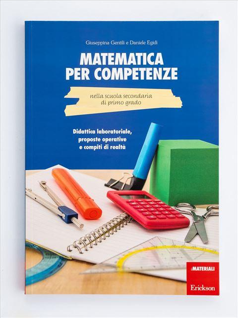 Matematica per competenze nella scuola secondaria di primo grado - Giuseppina Gentili - Erickson