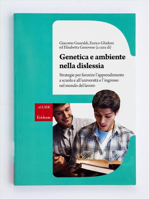 Genetica e ambiente nella dislessia - Discipline psicologiche - Erickson