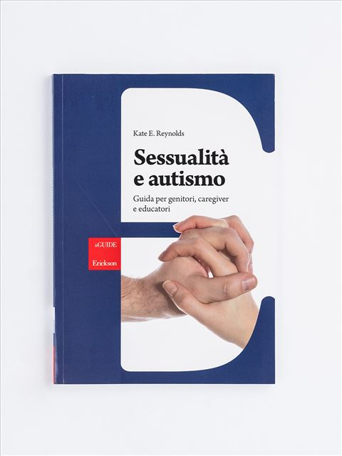 Sessualità e autismo - Libri di didattica, psicologia, temi sociali e narrativa - Erickson