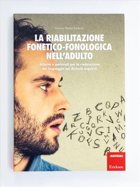 La riabilitazione fonetico-fonologica nell'adulto - Libri sulla Difficoltà di Linguaggio – Erickson