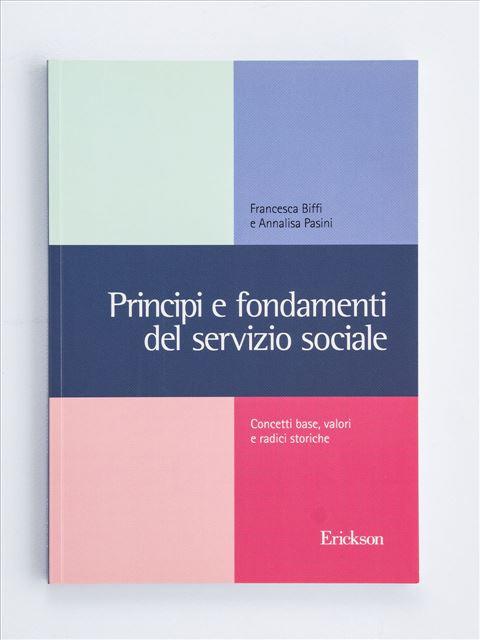 Principi e fondamenti del servizio sociale - Libri e formazione per Educatori e Assistenti Sociali - Erickson