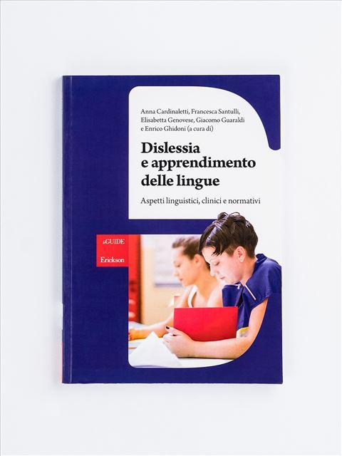 Dislessia e apprendimento delle lingue - I Bisogni Linguistici Specifici - Libri - Erickson