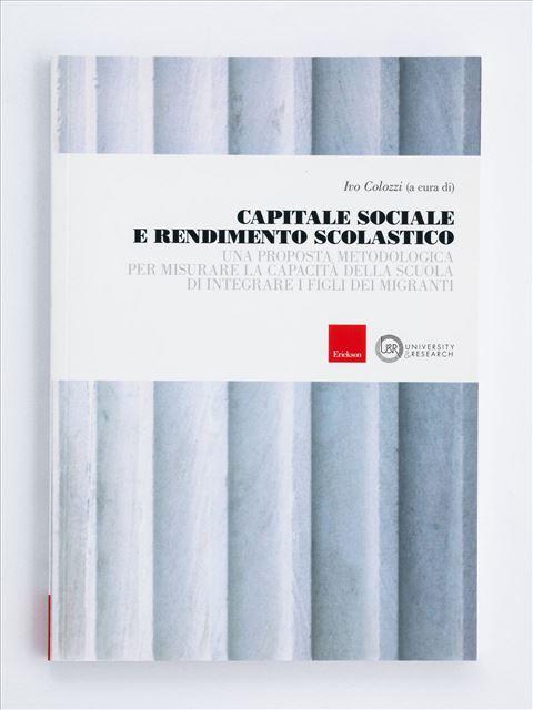Capitale sociale e rendimento scolastico - Libri e eBook di Saggistica: novità e classici - Erickson