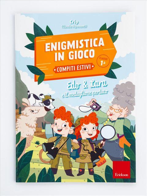 Enigmistica in gioco -  Compiti estivi - Classe prima - Compiti per le vacanze - Erickson