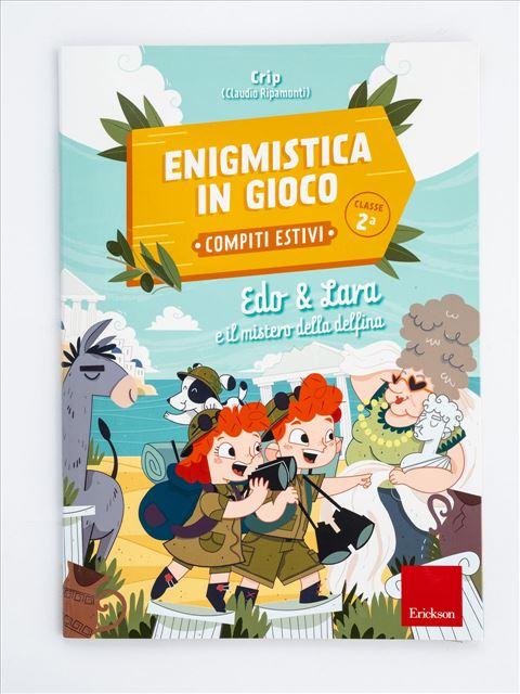 Enigmistica in gioco -  Compiti estivi - Classe seconda - Erickson: libri e formazione per didattica, psicologia e sociale